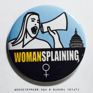 Womansplaining Political Protest Button