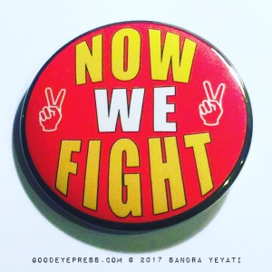 Now We Fight Political Protest Pinback Button