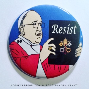 Pope Francis Resist Political Protest Pinback Button