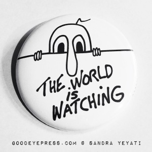 The world is watching Political Protest button